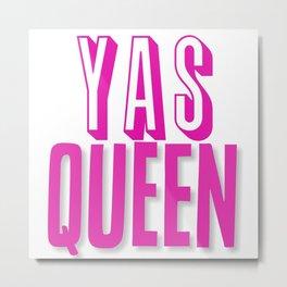 Yas Queen Broad City Design Metal Print