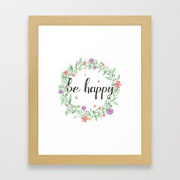 Be happy, wherever you are. Framed Art Print