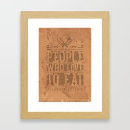 People Who Love to Eat Framed Art Print