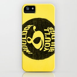 Indulge and you'll bulge  iPhone Case