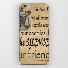 Silence of Our Friends MLKJ quote iPhone Skin
