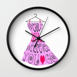 Wear Love Wherever You Go (Pink) Wall Clock