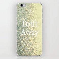 Drift Away  iPhone & iPod Skin
