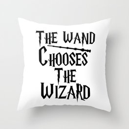 The wand chooses the wizard Throw Pillow