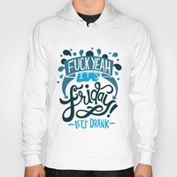 friday Hoodies featuring Friday by Aimee Brodbeck