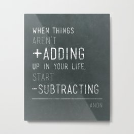 When things aren't adding up - Quote Metal Print
