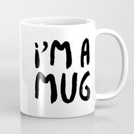 Im a mug Coffee Mug