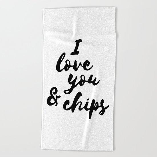 I love you & chips Beach Towel