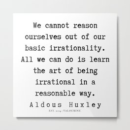 56   | Aldous Huxley Quotes  | 190714 | Metal Print