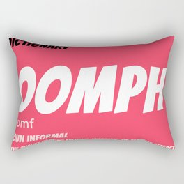 OOMPH (The quality of being...) Rectangular Pillow