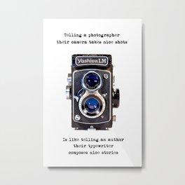 It's not the camera.... Metal Print