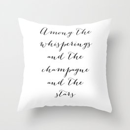 Among the whisperings and the champagne and the stars - The Great Gatsby Throw Pillow