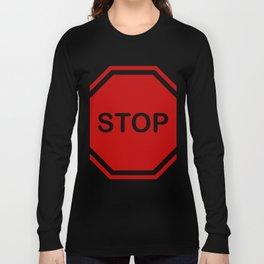 stop Long Sleeve T-shirt