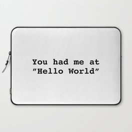 """You had me at """"Hello World"""" Laptop Sleeve"""