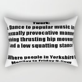 She Twerks In Yorkshire Rectangular Pillow
