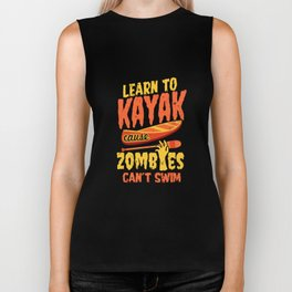 Learn to kayak cause zombies cant swim Biker Tank
