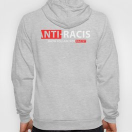 Anitrassism Tolerance Gift Openness to the World Hoody
