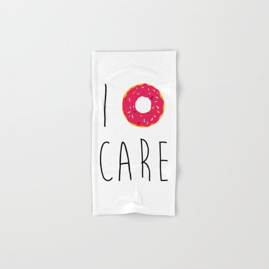 I Donut Care Funny Quote Hand & Bath Towel