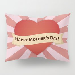 The Mother's Day Art I Pillow Sham