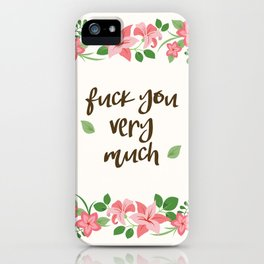 Fuck You Very Much - Ivory Background iPhone Case