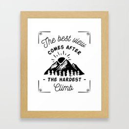 The Best View Comes After The Hardest Climb Framed Art Print