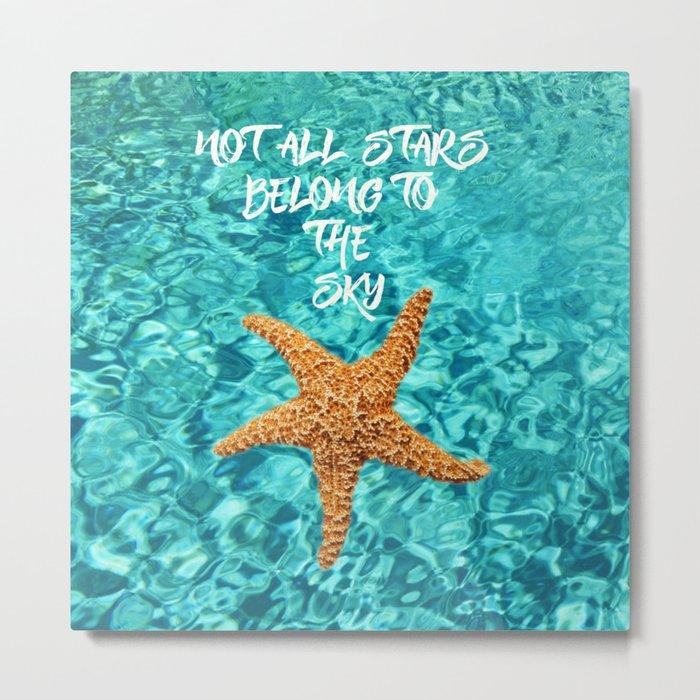 Not all Stars belong to the Sky- Aqua blue Sea Beach Summer Starfish on #Society6 Metal Print