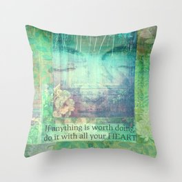 If anything is worth doing do it with all your heart Buddha quote Throw Pillow