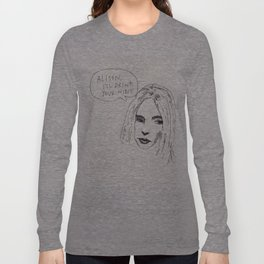 Alison, I'll drink your wine Long Sleeve T-shirt