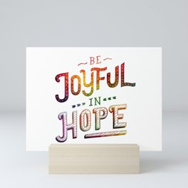 Be Joyful in Hope Mini Art Print