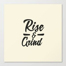 Rise and Grind Canvas Print