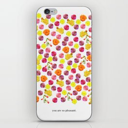 You are so pleasant. iPhone Skin