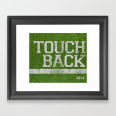 TOUCHBACK! Framed Art Print