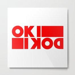 It all good, all right, ok, okidoki Metal Print