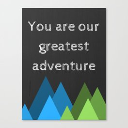 Greatest Adventure Canvas Print
