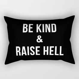Be Kind & Raise Hell (Black) Rectangular Pillow
