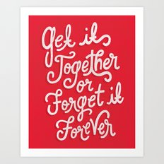 Get It Together Art Print