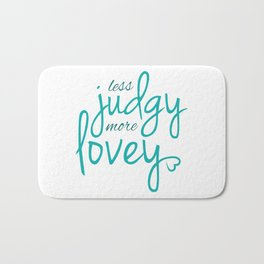 Less Judgy More Lovey Bath Mat