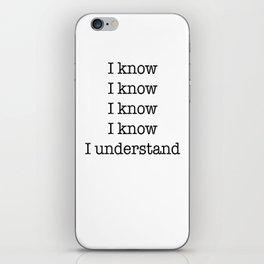 I understand iPhone Skin
