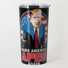 Make America Apes Again Travel Mug