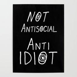 NOT Anti-Social Anti-Idiot - Dark BG Poster