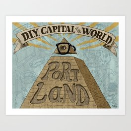 Portland - D.I.Y. Capital of the World Art Print