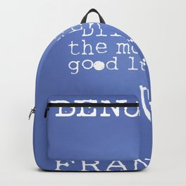 """""""Diligence is the mother of good luck."""" Backpack"""