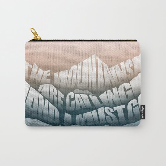 The Mountains Are Calling and I Must Go - John Muir Quote Carry-All Pouch