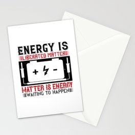 Energy Is Liberated Matter Matter Stationery Cards