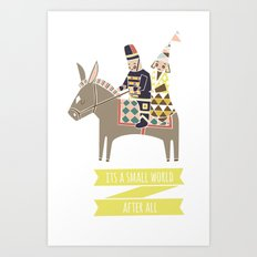 Its a Small World Art Print