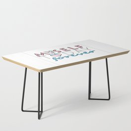 Myself Today Forever Coffee Table