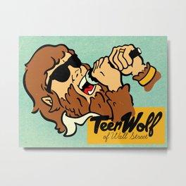 Teen Wolf of Wall Street Metal Print