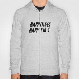 HAPPINESS HAPPENS Hoody