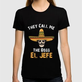 They Call Me The Boss El Jefe, Soy El Jefe, Boss Gift T-shirt