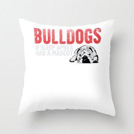 Bulldogs If Sleep Apnea Had A Mascot Throw Pillow